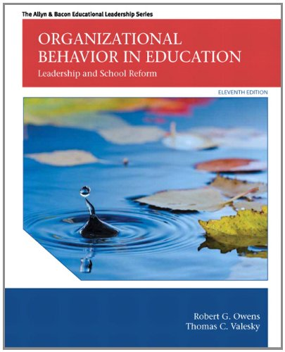 Organizational Behavior in Education: Leadership and School Reform (11th Edition) (The Allyn & Bacon Educational Lea