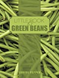 Little Book o'Green Beans, Louise Pepper, 1468553380
