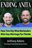 img - for Ending Anita: How Two Key West Bartenders Won Gay Marriage For Florida book / textbook / text book