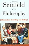 Seinfeld and Philosophy, , 0812694090