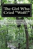 """The Girl Who Cried """"Wolf!"""": A Memoir"""