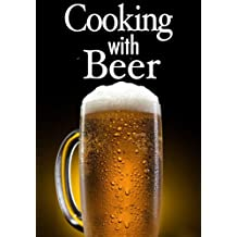 Cooking with Beer - The Ultimate Recipe Guide