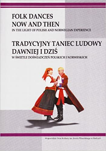 Folk Dances Now and Then: In the Light of Polish and Norwegian ...