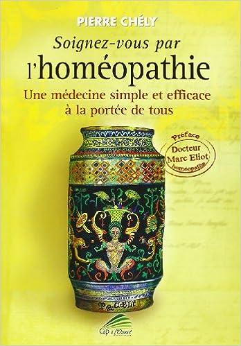 Télécharger en ligne Soignez vous par l'homéopathie pdf, epub