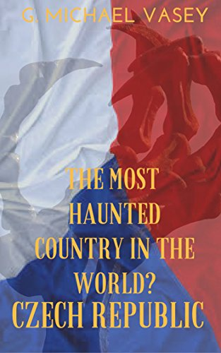 The Czech Republic - The Most Haunted Country in the World? by [Vasey, G. Michael]