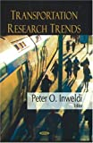 Transportation Research Trends, Peter O. Inweldi, 1604560312