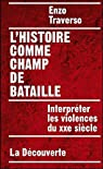 L'histoire comme champ de bataille : Interpréter les violences du XXe siècle par Traverso