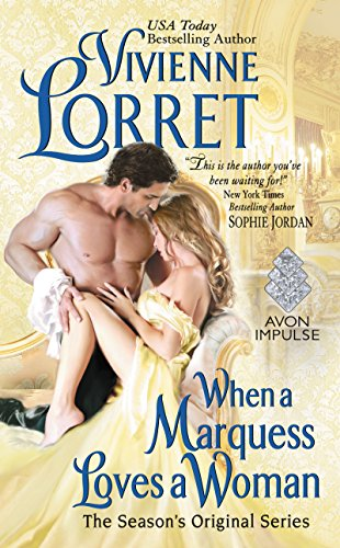 When a Marquess Loves a Woman: The Season's Original Series by [Lorret, Vivienne]