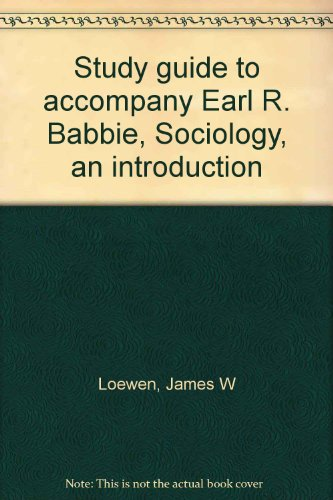 Study guide to accompany Earl R. Babbie, Sociology, an introduction