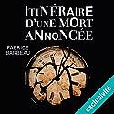 Itinéraire d'une mort annoncée | Livre audio Auteur(s) : Fabrice Barbeau Narrateur(s) : Antoine Tomé