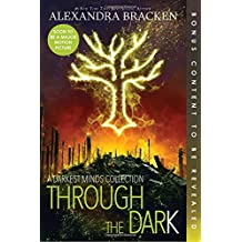 Through the Dark (Bonus Content) (A Darkest Minds Collection) (A Darkest Minds Novel)