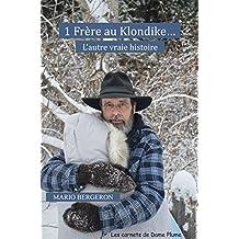 1 Frère au Klondike...l'autre vraie histoire (2 Frères au Klondike) (French Edition)