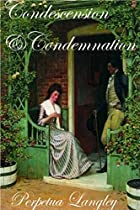 Condescension And Condemnation: A Pride And Prejudice Variation (the Sweet Regency Romance Series Book 8)