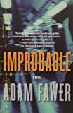 Improbable, Adam Fawer, 0060787252