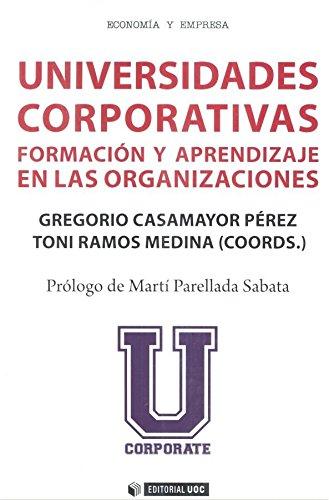 Universidades Corporativas: Formación y aprendizaje en las organizaciones