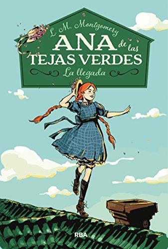 Ana de Las Tejas Verdes: La Llegada