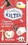 L'académie Kilter, tome 1 : Comment j'ai dégommé ma prof par Rayburn