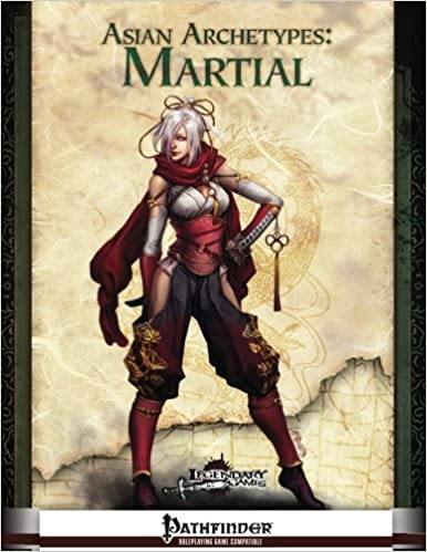 Asian Archetypes: Martial: Legendary Games, N. Jolly, Jason ...