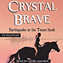 Crystal Brave: Earthquake at the Taum Sauk Audiobook by B. K. Bradshaw Narrated by Kerri Wagner