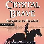 Crystal Brave: Earthquake at the Taum Sauk | B. K. Bradshaw