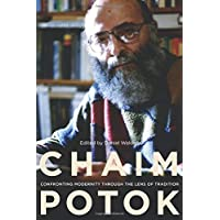 Chaim Potok: Confronting Modernity Through the Lens of Tradition