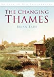 Changing Thames, Brian Eade, 0750947799
