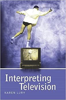 Interpreting Television 1st edition by Lury, Karen (2005)
