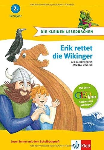Die kleinen Lesedrachen, Erik rettet die Wikinger, 2. Lesestufe, ab 2. Klasse für Erstleser