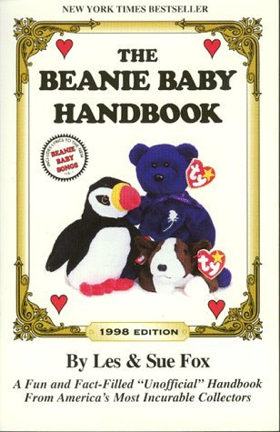 The Beanie Baby Handbook, 1998 Edition by Les and Sue Fox