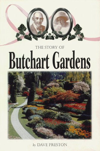 (The Story of Butchart Gardens)