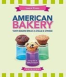 American Bakery: Tanti dolci facili e veloci (Sapori e fantasia)