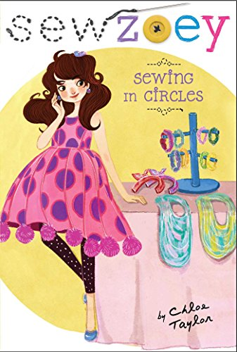 Sewing In Circles Sew Zoey Book 13 Kindle Edition By Chloe