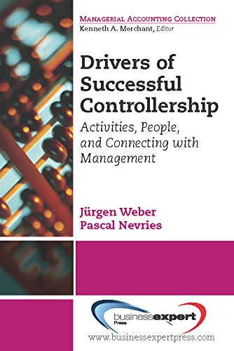 Drivers of Successful Controllership: Activities, People, and Connecting with Management (Managerial Accounting Collection)...