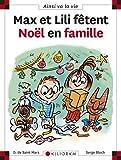 Max Et Lili Fetent Noel En Famille (82) (French Edition)