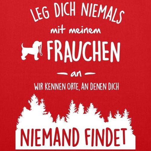 Spreadshirt Hund Leg Dich Nie Mit Frauchen An Stoffbeutel Rot