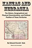 img - for Kanzas and Nebraska: The History, Geographical and Physical Characteristics, and Political Positions of Those Territories book / textbook / text book
