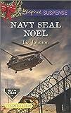 Navy SEAL Noel (Love Inspired LP Suspense\Men of Valor) by Liz Johnson (2014-12-02)