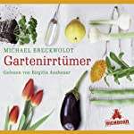 Gartenirrtümer | Michael Breckwoldt