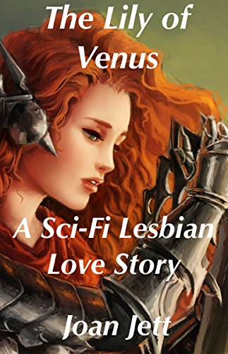 The Lily of Venus: A Sci-Fi Lesbian Love Story