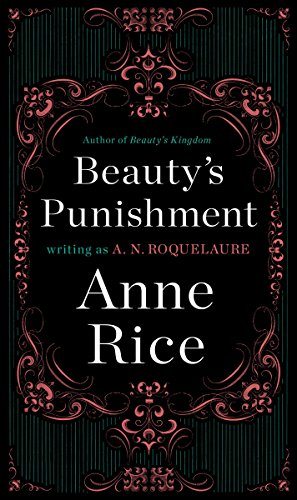 Beautys punishment a novel sleeping beauty trilogy book 2 beautys punishment a novel sleeping beauty trilogy book 2 by roquelaure kindle app ad fandeluxe Gallery