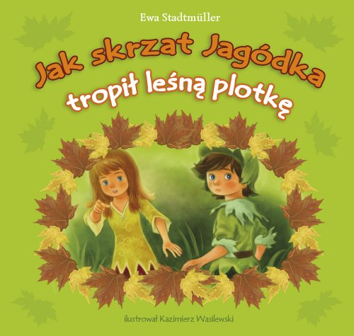 Jak skrzat Jagodka tropil lesna plotke