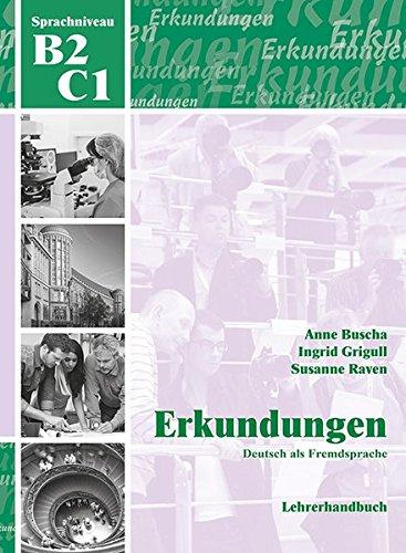 Erkundungen Deutsch als Fremdsprache B2/C1: Lehrerhandbuch