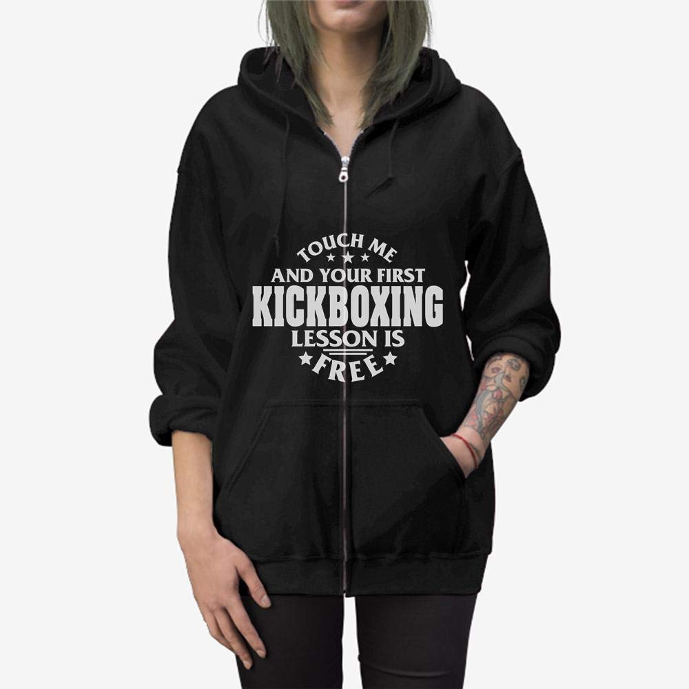 Touch Me and Your First Kickboxing Lesson is Free Zip Hooded Sweatshirt