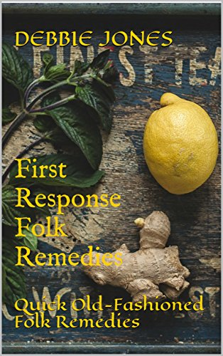 first-response-folk-remedies-quick-old-fashioned-folk-remedies