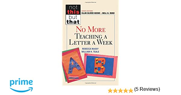 No More Teaching a Letter a Week (Not This But That): Rebecca ...