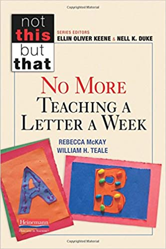 No More Teaching A Letter A Week Not This But That Rebecca Mckay