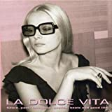 La Dolce Vita: Future, Past, Loungerie, Exotica, Beats, and Good Life by Unknown (0100-01-01)