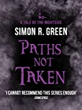 Paths Not Taken by Simon R. Green front cover
