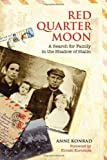 Red Quarter Moon: A Search for Family in the Shadow of Stalin (Tsarist and Soviet Mennonite Studies)