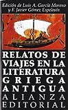 img - for Relatos de Viajes En La Literatura Griega Antigua by Luis A. Garcia Moreno (2007-06-30) book / textbook / text book